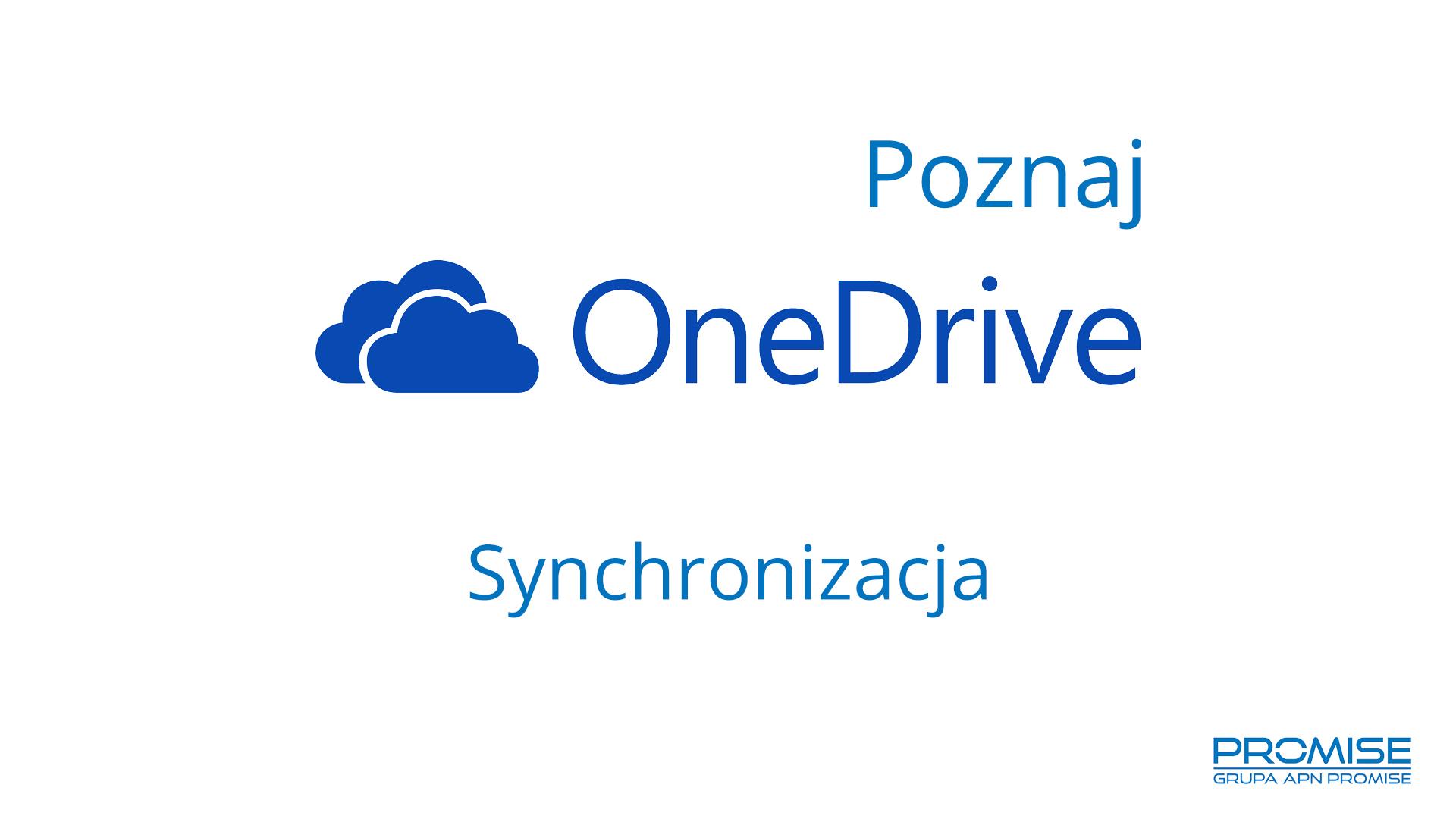 Poznaj OneDrive - Synchronizacja