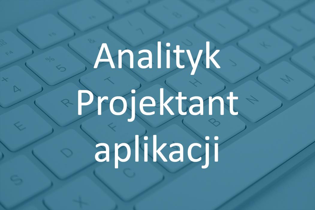 Analityk / Projektant aplikacji (UX Designer)