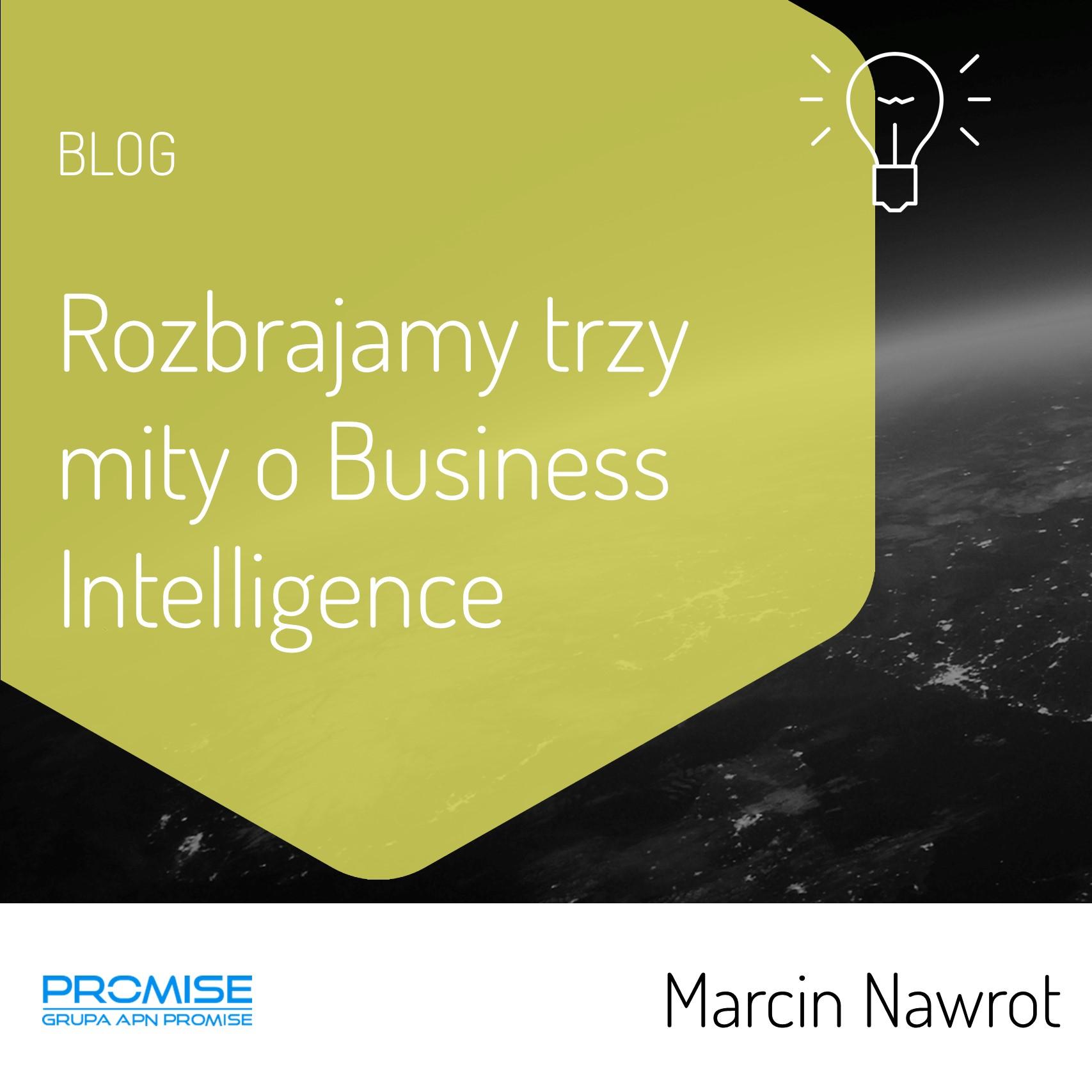 Rozbrajamy trzy mity o Business Intelligence