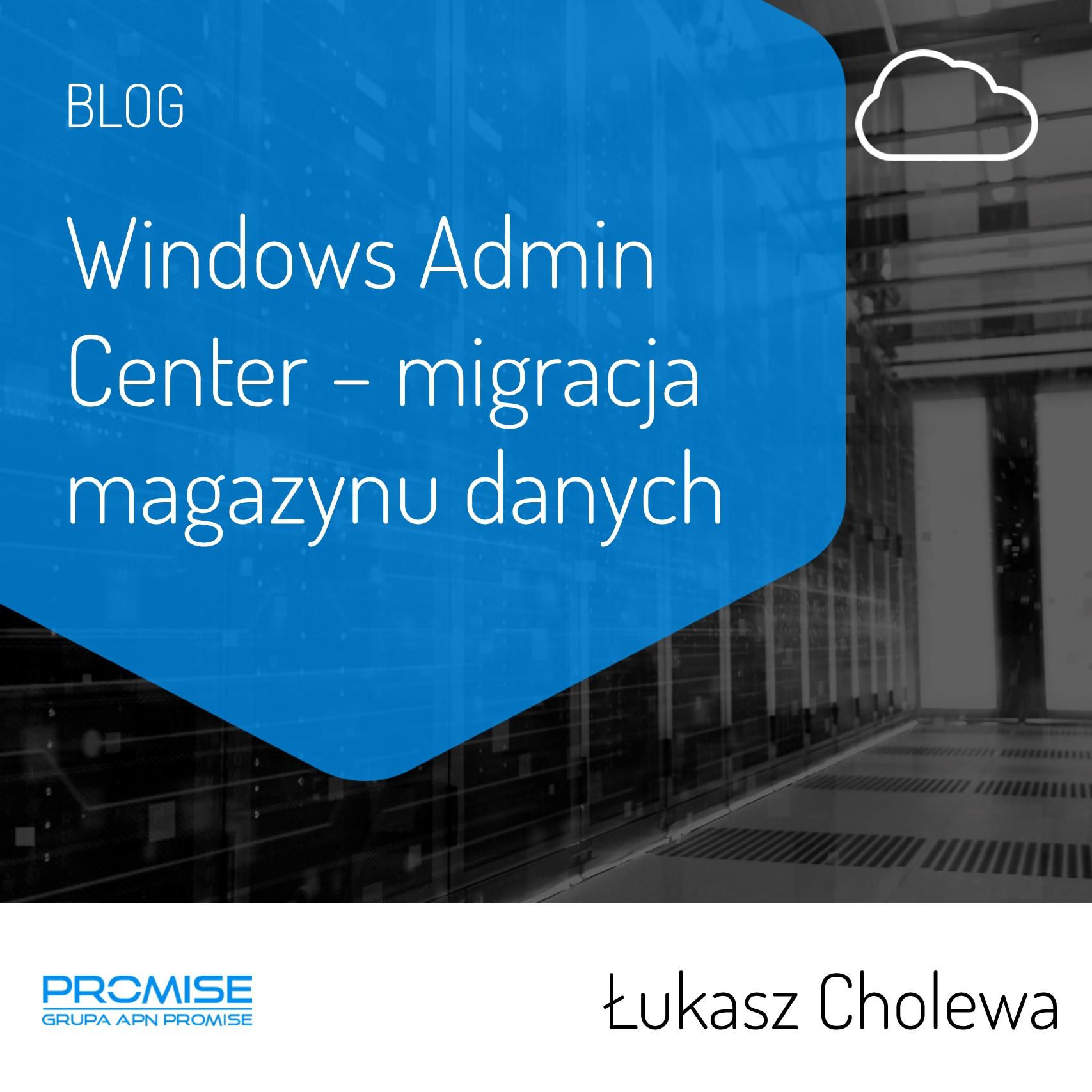 Windows Admin Center - migracja magazynu danych