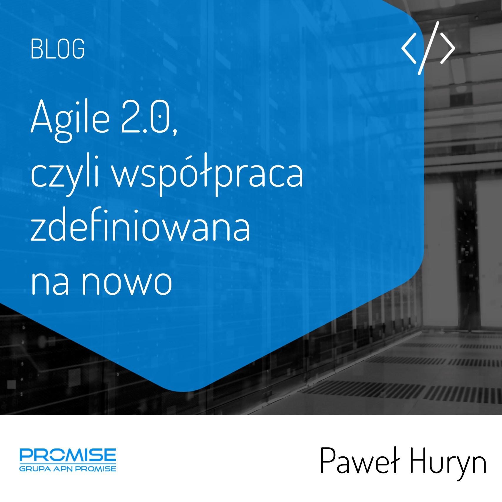 Agile 2.0, czyli współpraca zdefiniowana na nowo