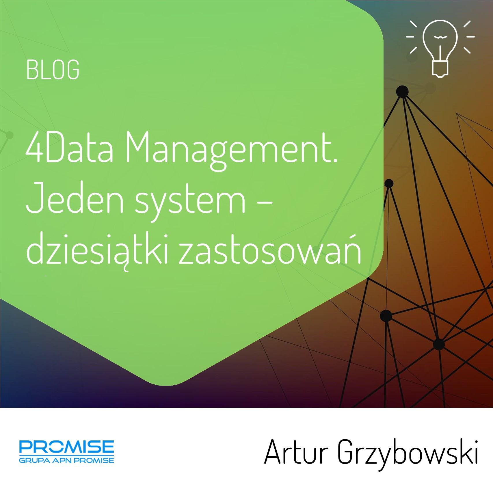 4Data Management jeden system dziesiatki zastosowan