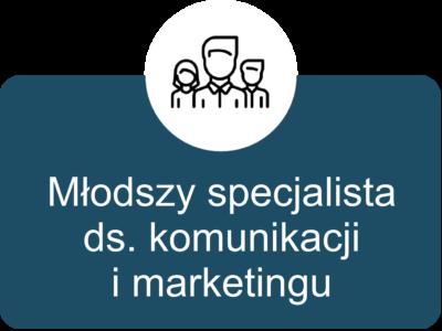 Młodszy specjalista ds. komunikacji i marketingu