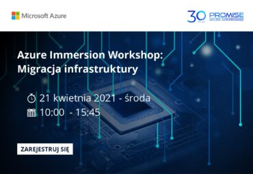 Azure Immersion Workshop - Migracja Infrastruktury 21 kwietnia